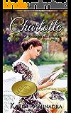 Charlotte: Pride and Prejudice Continues, book 1 (The Pride & Prejudice Continues Series) (English Edition)