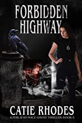 Forbidden Highway (Peri Jean Mace Ghost Thrillers Book 5)