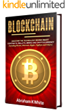 Blockchain: Discover the Technology behind Smart Contracts, Wallets, Mining and Cryptocurrency (including Bitcoin, Ethereum, Ripple, Digibyte and Others)