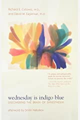 Wednesday Is Indigo Blue: Discovering the Brain of Synesthesia (The MIT Press) Paperback