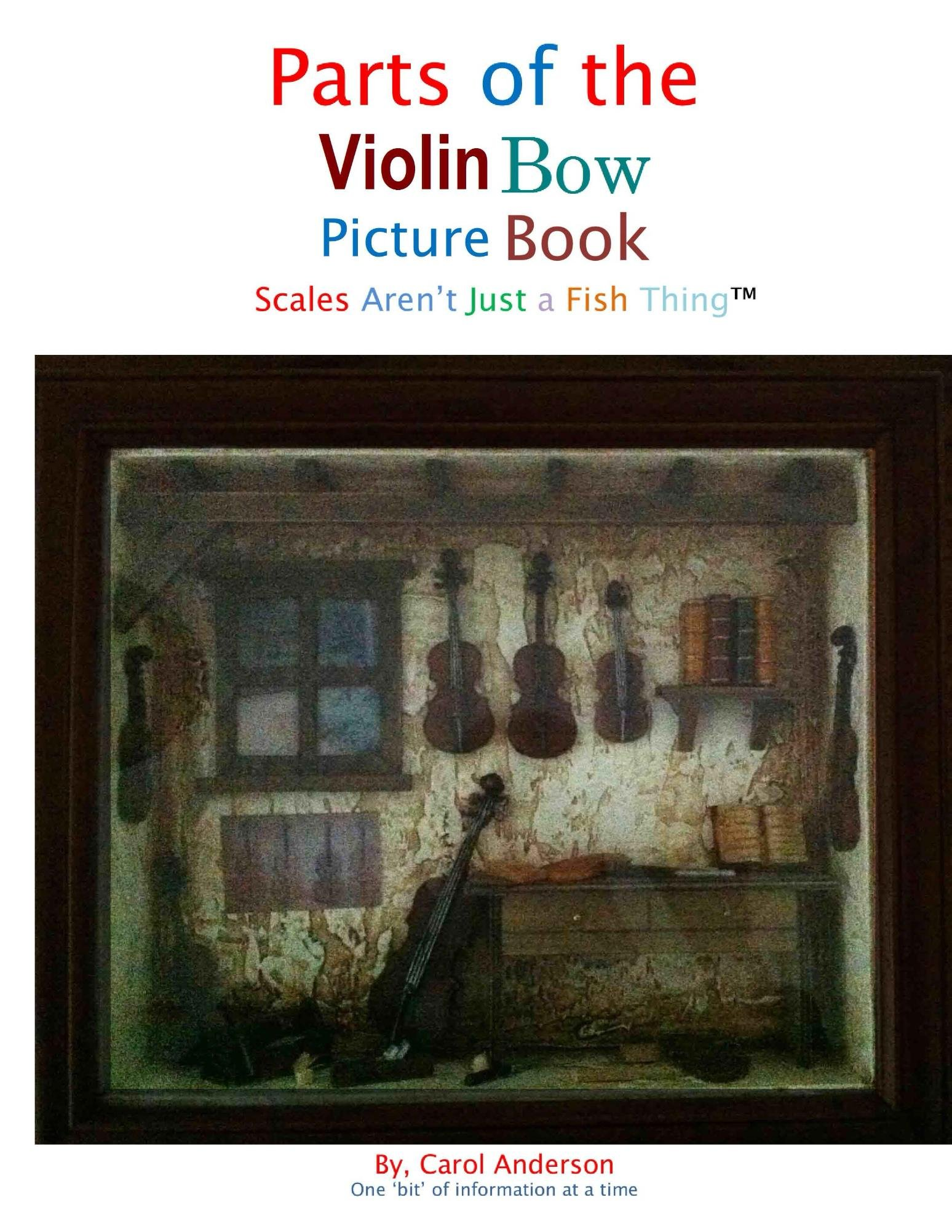 Parts of the Violin Bow Picture Book: Scales Aren't Just a Fish Thing -Igniting Sleeping Brains through music (English Edition)