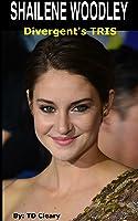 SHAILENE WOODLEY - Divergent's Tris: 101 Facts