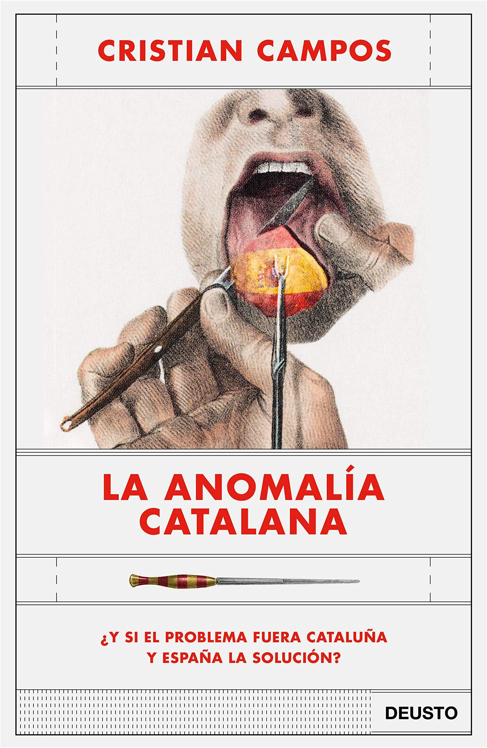 La anomalía catalana: ¿Y si el problema fuera Cataluña y España la solución? Sin colección: Amazon.es: Campos, Cristian: Libros