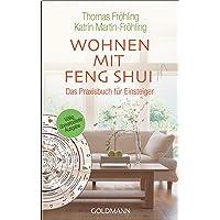 Wohnen mit Feng Shui: Das Praxisbuch für Einsteiger