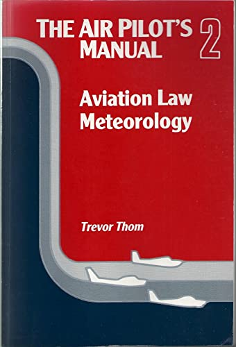 The Air Pilot's Manual: Aviation Law and Meteorology v. 2