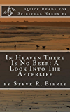 In Heaven There Is No Beer: A Look Into The Afterlife (Quick Reads for Spiritual Needs Book 2) (English Edition)
