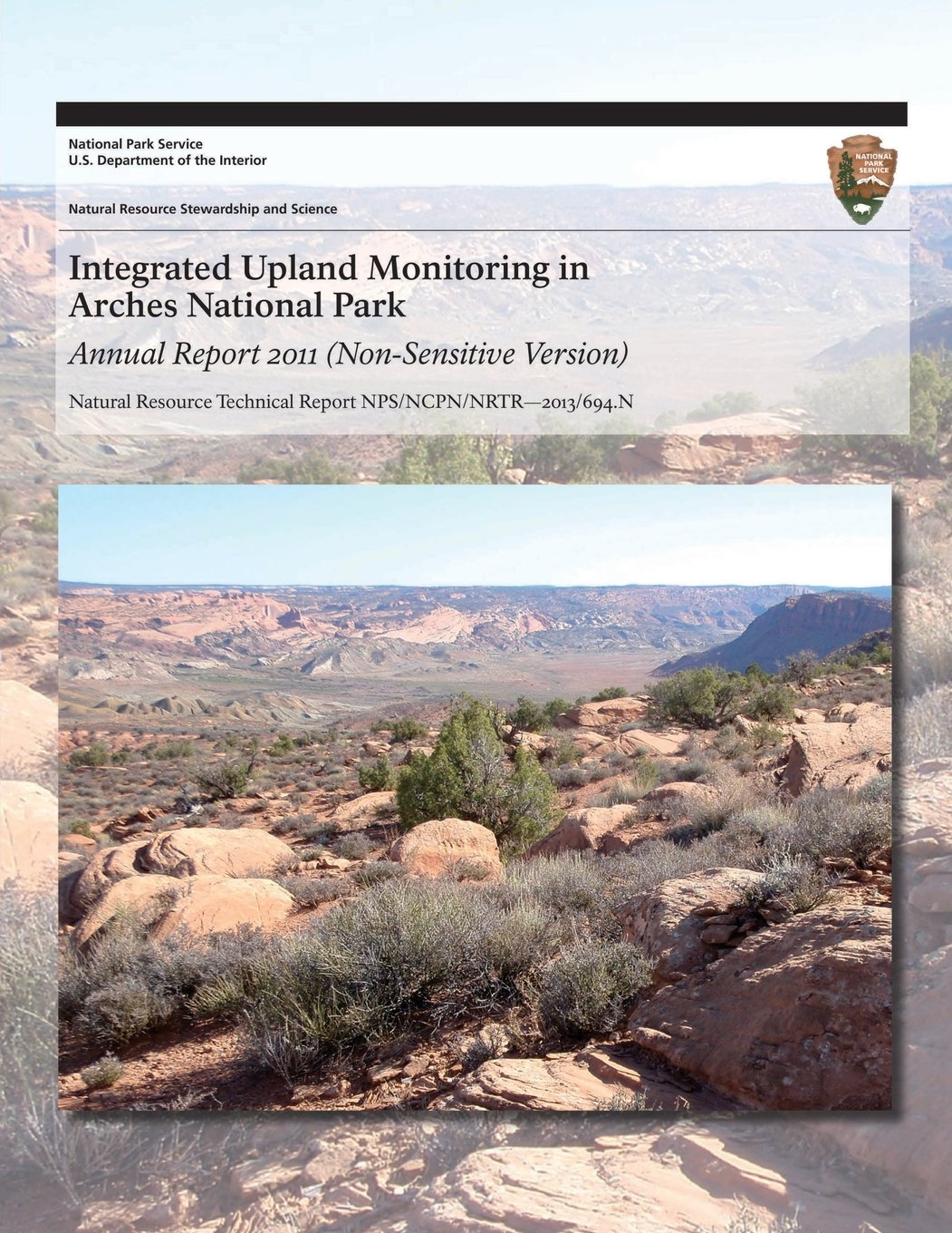 Read Online Integrated Upland Monitoring in Arches National Park Annual Report 2011 (Non-Sensitive Version) PDF
