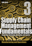 Supply Chain Management Fundamentals 3: Integrating Purchasing, Operations & Logistics: Module Three (Supply Chain Management Fundamentals: Integrating Purchasing, Operations & Logistics)