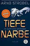 Im Kopf des Mörders - Tiefe Narbe: Thriller (German Edition)