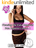 Pleasing the Futa Reporter (Futa Reporter's Intern 1)