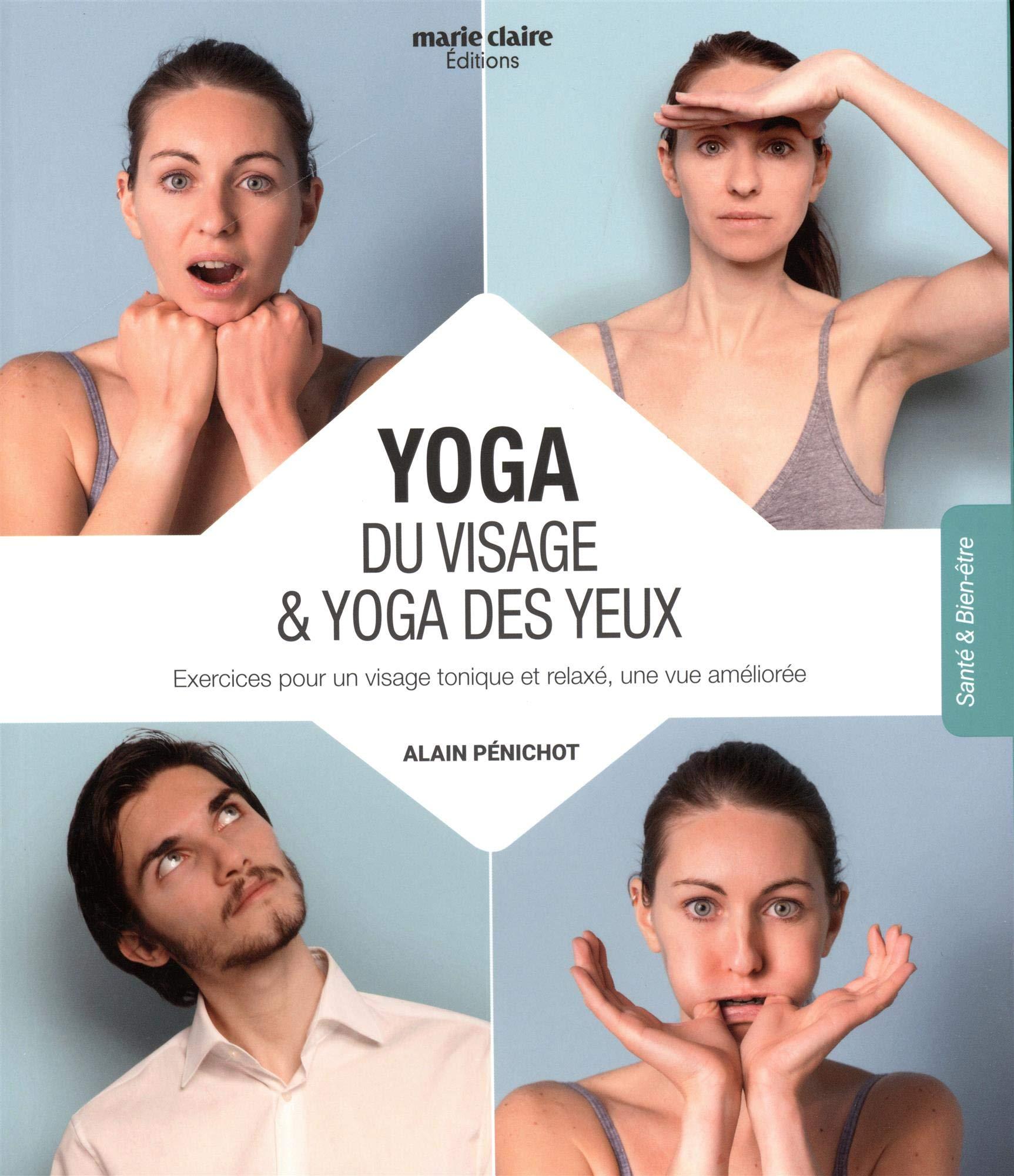 Yoga du visage & yoga des yeux : Techniques de bien-être ...