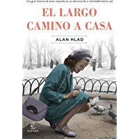 El largo camino a casa (Spanish Edition)