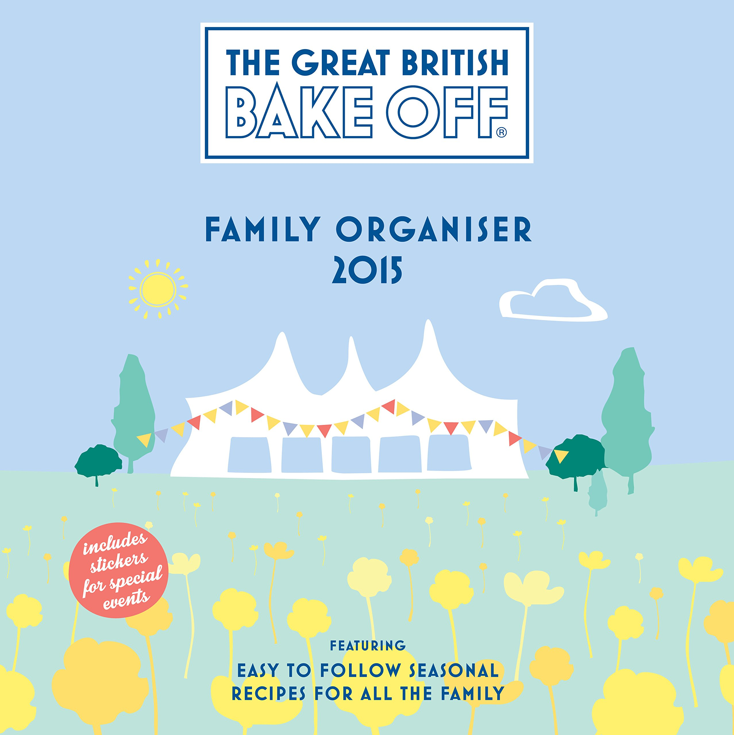 official great british bake off family organiser 2015 wall calendar calendars 2015 amazoncouk danilo books