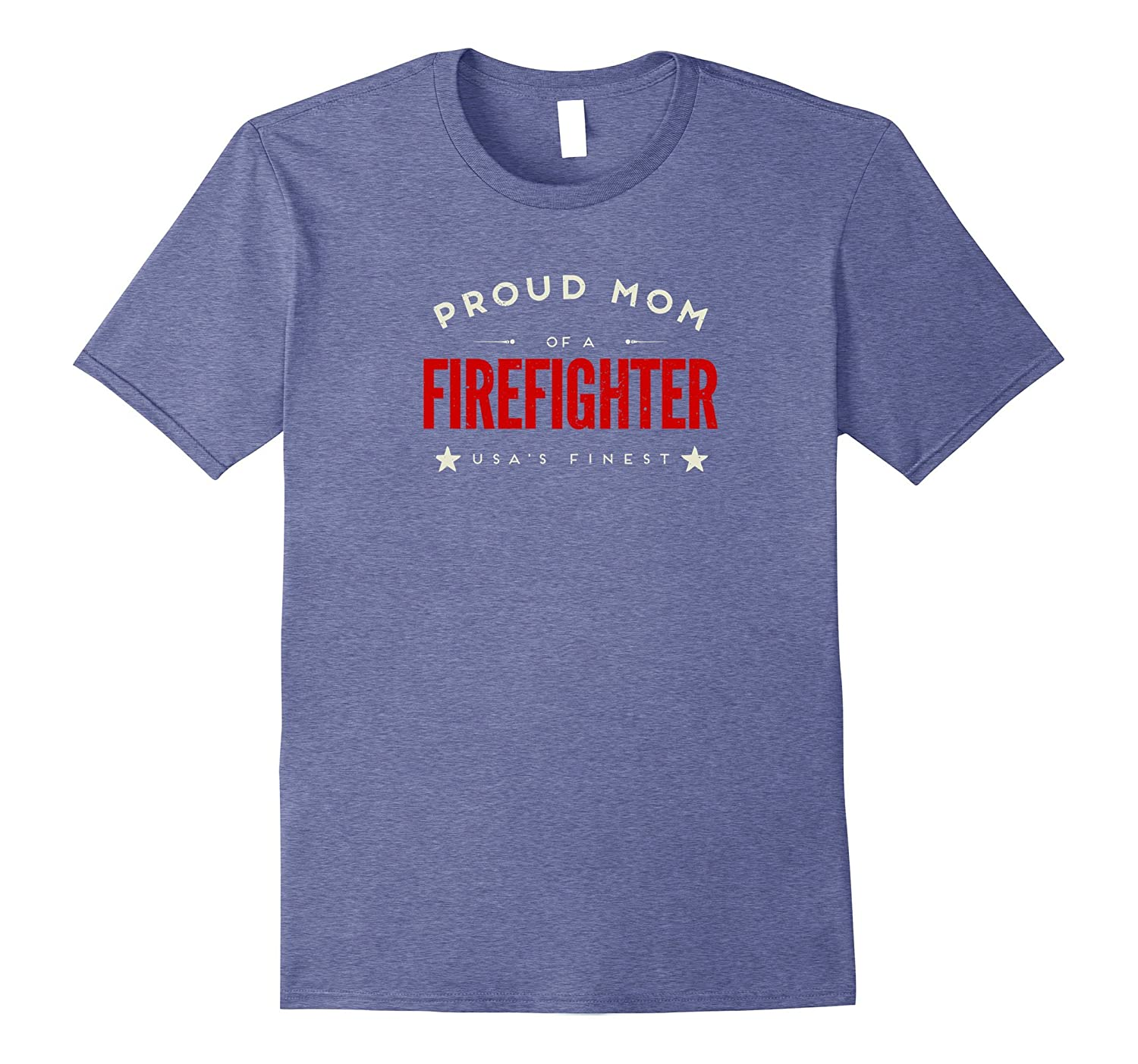 Proud Mom of a Firefighter Tshirt - Americas Finest-TJ