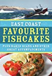 East Coast Favourite Fishcakes: Plus baked beans and other great accompaniments