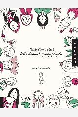 Illustration School: Let's Draw Happy People Paperback