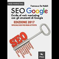 SEO Google. Guida al web marketing con gli strumenti di Google