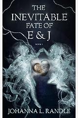 The Inevitable Fate of E & J: Book 1 Kindle Edition