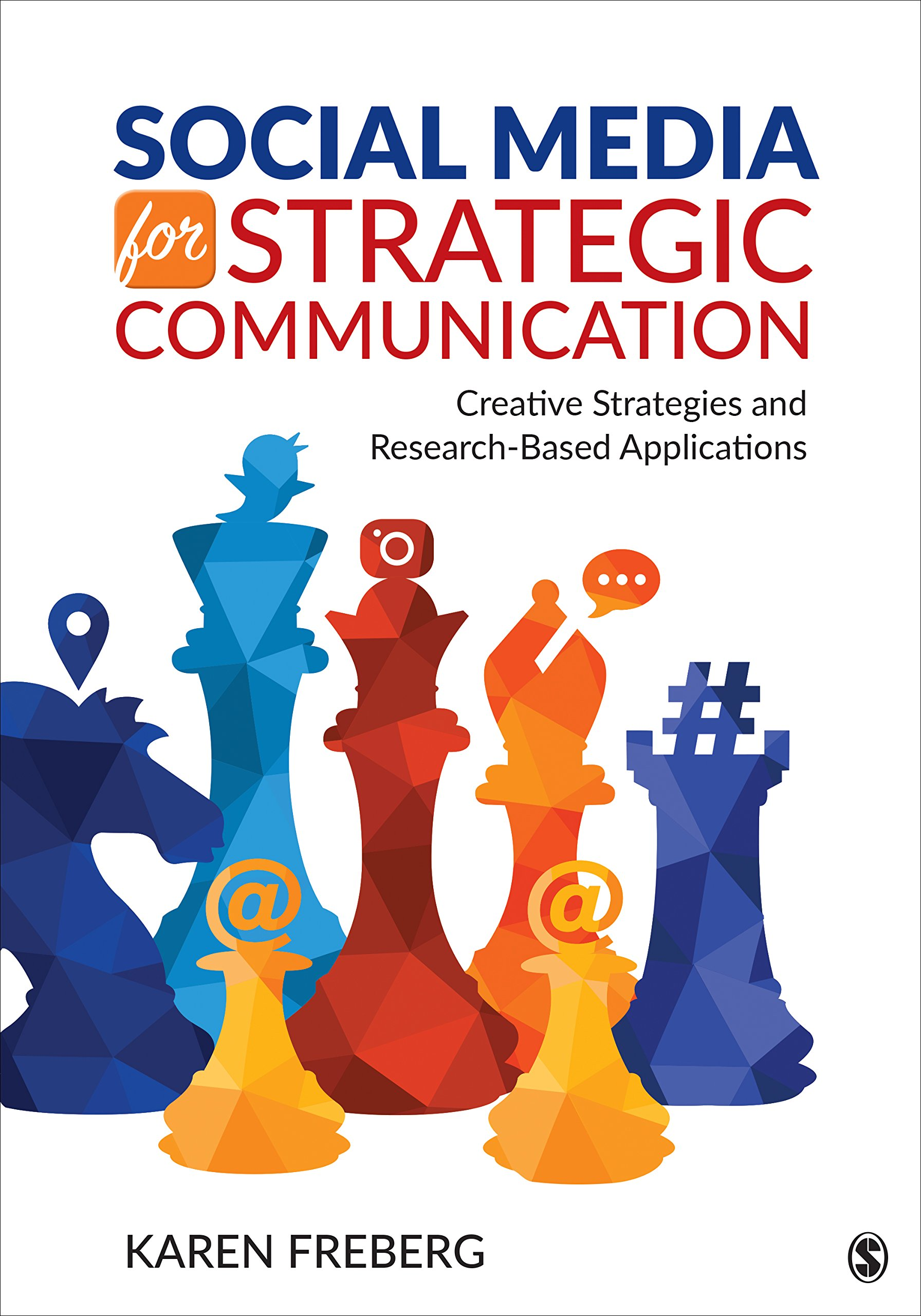 Social Media for Strategic Communication: Creative Strategies and Research-Based  Applications Paperback – 12 Sep 2018