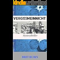 Vergissmeinnicht: Mysterythriller (2. komplett überarbeitete Auflage)