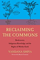 Reclaiming the Commons: Biodiversity, Traditional Knowledge, and the Rights of Mother Earth Kindle Edition