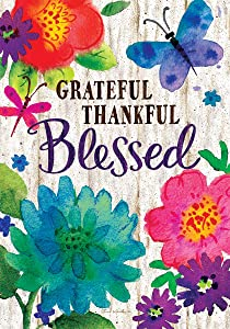 Custom Decor Grateful, Thankful, Blessed - Garden Size, Decorative Double Sided, Licensed and Copyrighted Flag - Printed in The USA Inc. - 12 Inch X 18 Inch Approx. Size