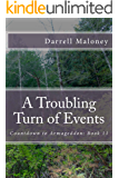 A Troubling Turn of Events: Countdown to Armageddon: Book 11