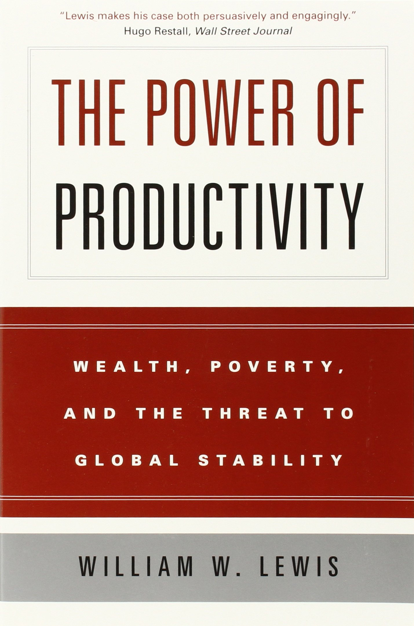 The Power of Productivity: Wealth, Poverty, and the Threat to Global Stability PDF