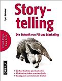 Storytelling: Die Zukunft von PR und Marketing