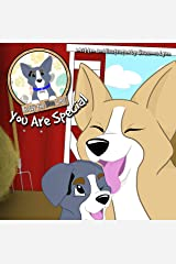 You Are Special: A picture book about embracing what makes you different (Buddy the Blue Corgi 1) Kindle Edition