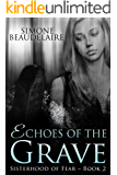 Echoes of the Grave (Sisterhood of Fear Book 2)