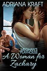 A Woman For Zachary (Meghan's Playhouse Book 2)