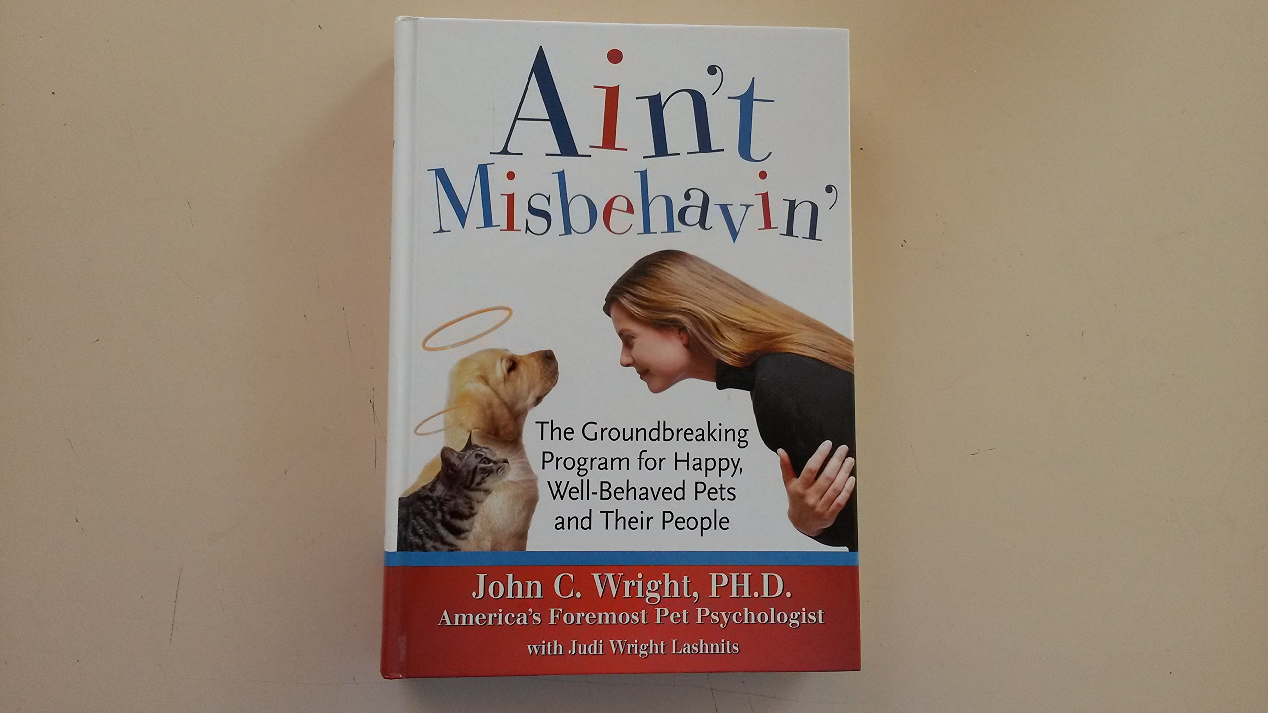 Download Ain't Misbehavin: The Groundbreaking Program for Happy, Well-Behaved Pets and Their People ebook