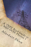 A VERY Brief Guide to AQA GCSE Physics 1: A revision guide for people in a hurry. (BBOP Physics Revision)