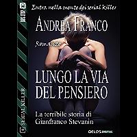 Lungo la via del pensiero (Serial Killer Vol. 4) (Italian Edition)