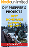 DIY Prepper's Projects: Best Homemade Survival Projects