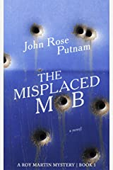 The Misplaced Mob: A Roy Martin Mystery, Book 1 Kindle Edition