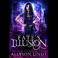 Fate's Illusion: A Reverse Harem Urban Fantasy (Truth's Harem Book 1) (English Edition)