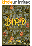 BIRD (The Bird Trilogy Book 1)