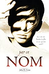 Par ce nom: La vie se limite-t-elle à ce qu'on voit? (French Edition) Kindle Edition