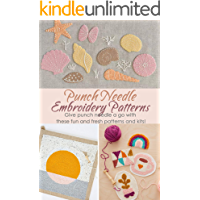 Punch Needle Embroidery Patterns: Give punch needle a go with these fun and fresh patterns and kits! (English Edition)