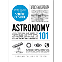 Astronomy 101: From the Sun and Moon to Wormholes and Warp Drive, Key Theories, Discoveries, and Facts about the Universe (Adams 101) (English Edition)