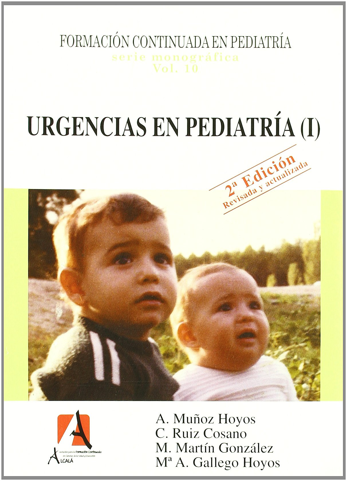 Urgencias en pediatria I / Pediatric emergency (Spanish Edition): Antonio  Munoz Hoyos, C. Ruiz Cosano: 9788495658838: Amazon.com: Books