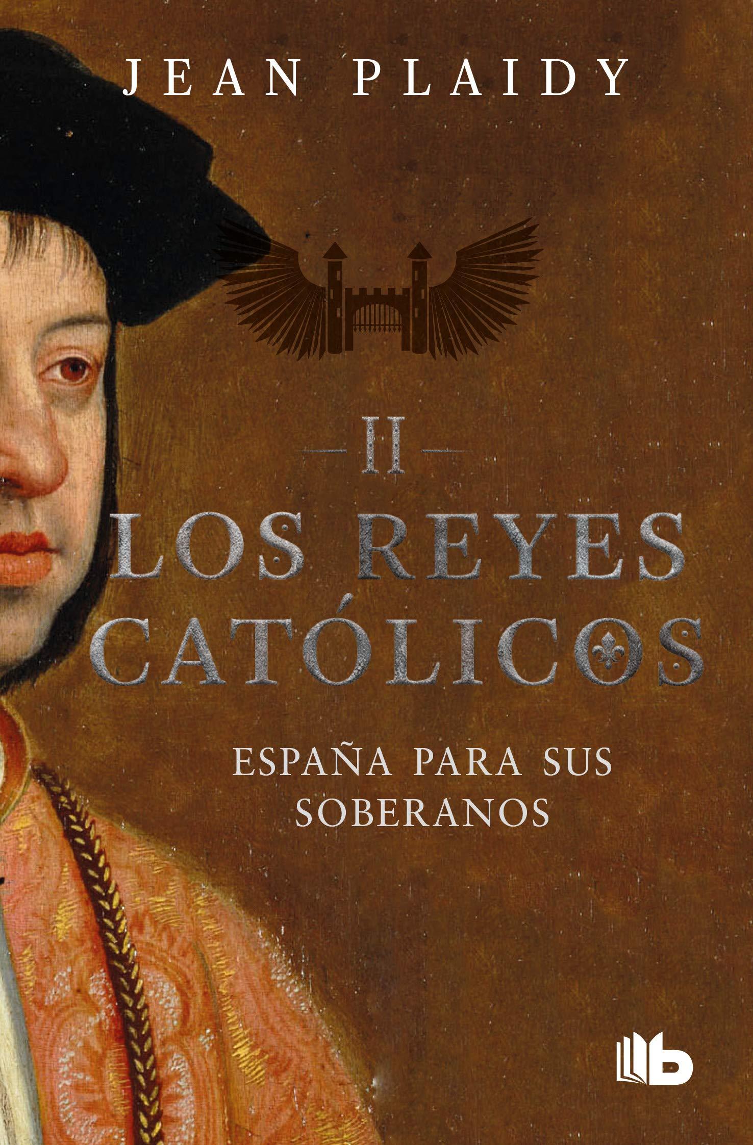 España Para Sus Soberanos / Spain for the Soveregns Los Reyes ...