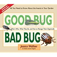 Good Bug Bad Bug: Who's Who, What They Do, and How to Manage Them Organically (All you need to know about the insects in…
