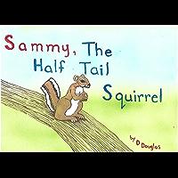 Sammy The Half Tail Squirrel