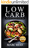 Low Carb: The Low Carb Cookbook BIBLE© with over 350+ Delicious Recipes & One Full Month Meal Plan (1 YEAR of the Best Low Carb Recipes for Rapid Weight Loss)