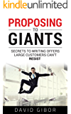 Proposing to Giants: Secrets to writing offers large customers can't resist (Selling to Giants Book 1)