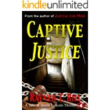 Captive Justice: A Private Investigator Mystery Thriller (A Jake & Annie Lincoln Thriller Book 4)
