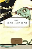 Poems Of The Dead And Undead (Everyman's Library